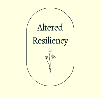 Altered Resiliency